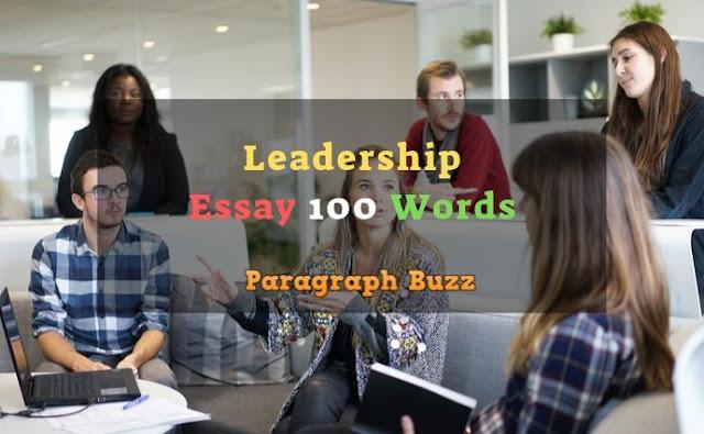 100 Word Essay on Leadership
