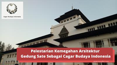 Pelestarian arsitektur gedung sate sebagai cagar budaya indonesia