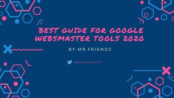 Best Guide for google websmaster tools 2020
