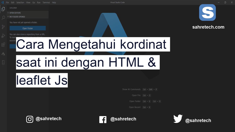 Cara Mengetahui kordinat saat ini dengan HTML & leaflet Js