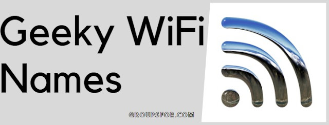 best wifi names, wifi names geeky