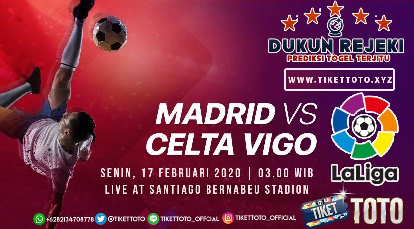 Prediksi Pertandingan Real Madrid vs Celta Vigo 17 Febaruari 2020