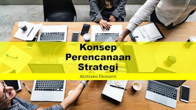 Konsep Perencanaan Strategi