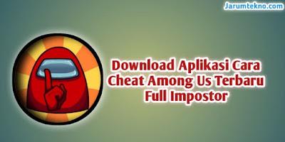 Download Aplikasi Cara Cheat Among Us Terbaru Full Impostor