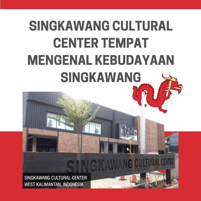 Singkawang Cultural Center Tempat Mengenal Kebudayaan Singkawang