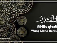 """Al Muqtadir Artinya """"Yang Maha Berkuasa"""" Asmaul Husna"""
