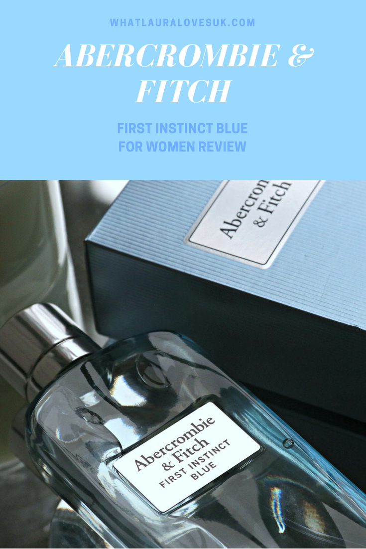 Abercrombie & Fitch First Instinct Blue for Women EDP Review