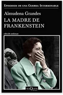 «La Madre De Frankestein» de Almudena Grandes