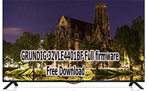 GRUNDIG 32VLE4401BF Full firmware Free Download