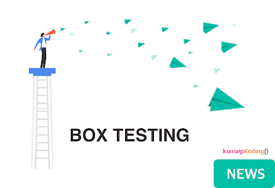 Pengertian, Perbedaan Black Box, White Box & Grey Box Testing