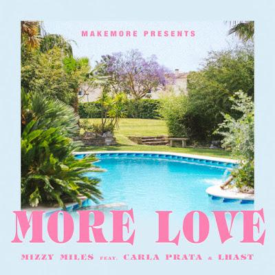 Mizzy Miles - More Love (feat. Carla Prata & Lhast) [Download]