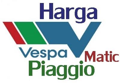 http://wa-emief.blogspot.com/2015/12/daftar-harga-vespa-metic-piaggio.html