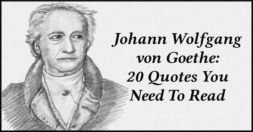 Johann Wolfgang von Goethe: 20 Things You Need To Read