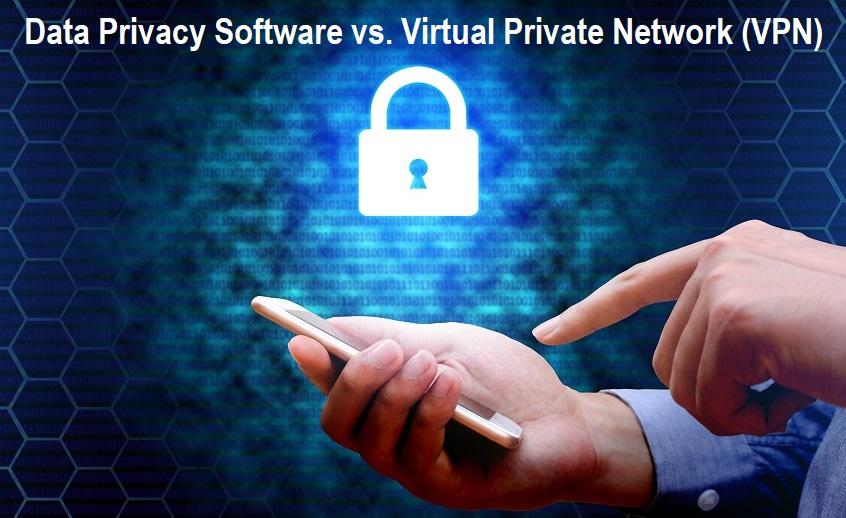 Data Privacy Software vs. Virtual Private Network (VPN)