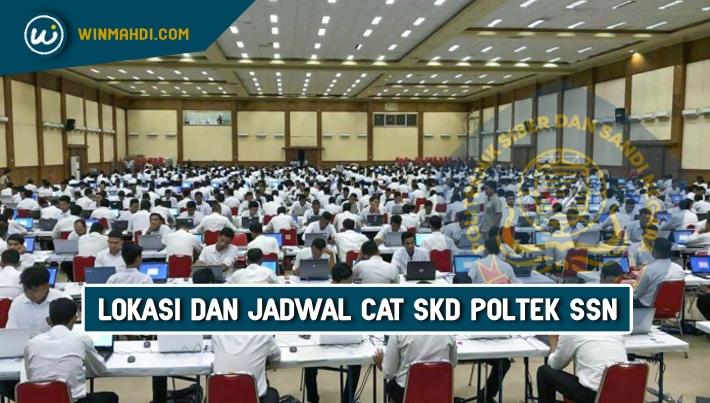 Lokasi dan Jadwal Tes SKD SSN