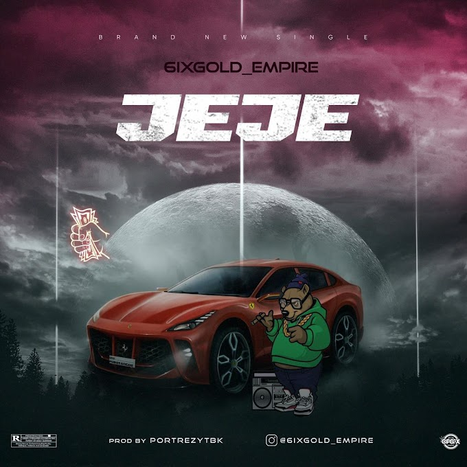 DOWNLOAD MP3: 6ixGold - Jeje