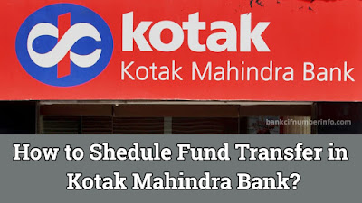 Schedule Fund Transfer in Kotak Mahindra Bank