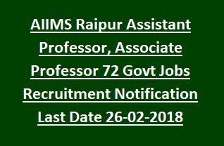 AIIMS Raipur Assistant Professor, Associate Professor 72 Govt Jobs Recruitment Notification Last Date 26-02-2018