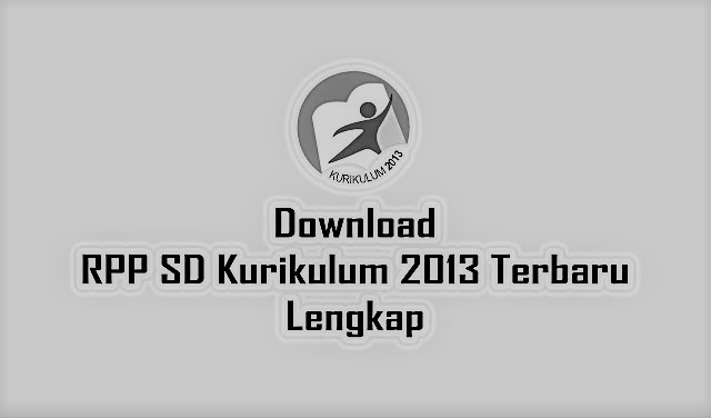 Download RPP SD Kelas 4 Kurikulum 2013 Revisi Terbaru