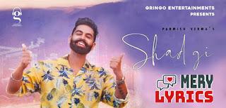 Shadgi Lyrics By Parmish Verma