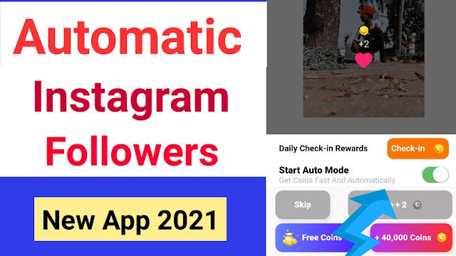Automatic Instagram Followers    No Work    100% Free    Earning Secrets