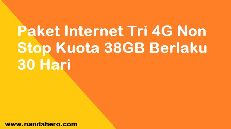 Paket Internet Tri 4G Non Stop Kuota 38GB Berlaku 30 Hari