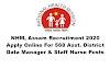 NHM, Assam Recruitment 2020: Apply Online For 568 Asst. District Data Manager & Staff Nurse Posts. Last Date: 30.06.2020