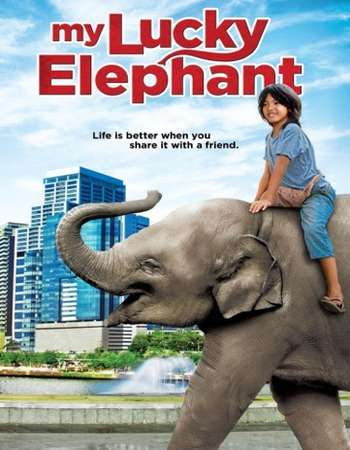 Poster Of My Lucky Elephant In Dual Audio Hindi English 300MB Compressed Small Size Pc Movie Free Download Only At worldfree4u.com