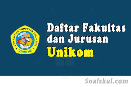 Daftar Fakultas Dan Jurusan Unikom Bandung 2020 (TERBARU)
