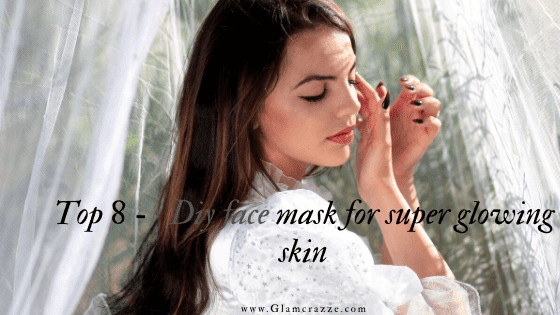 Diy face mask for super glowing skin which will make you party ready instantly