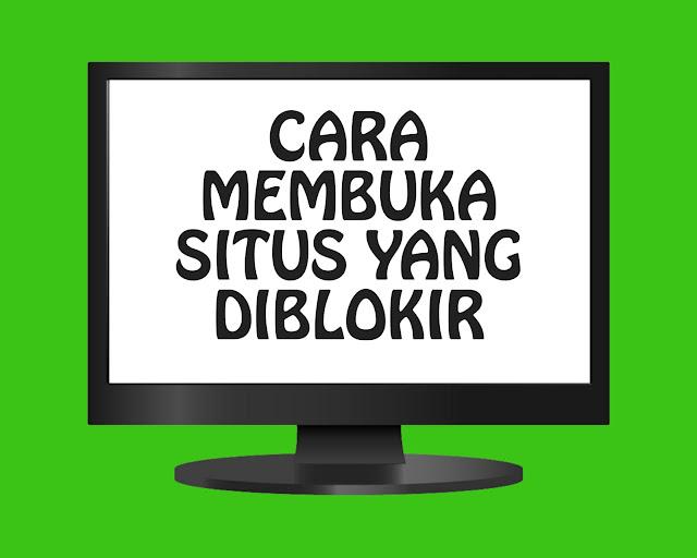 Cara Membuka Situs Yang Diblokir (Internet Positif)