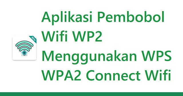 Aplikasi Pembobol Wifi WPA2