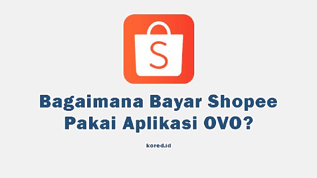 Bayar Shopee Pakai OVO