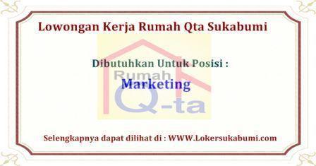 Lowongan Kerja Marketing Rumah Qta Sukabumi Terbaru
