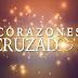 Telenovela Corazones Cruzados Capítulos Completos | Novelas Online