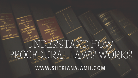 Law can be categorized into two main branches, which are procedural laws and substantive laws. These two branches are interdependent and complementary to each other. The focus here is to discuss what procedural law is and explain how procedural law works.