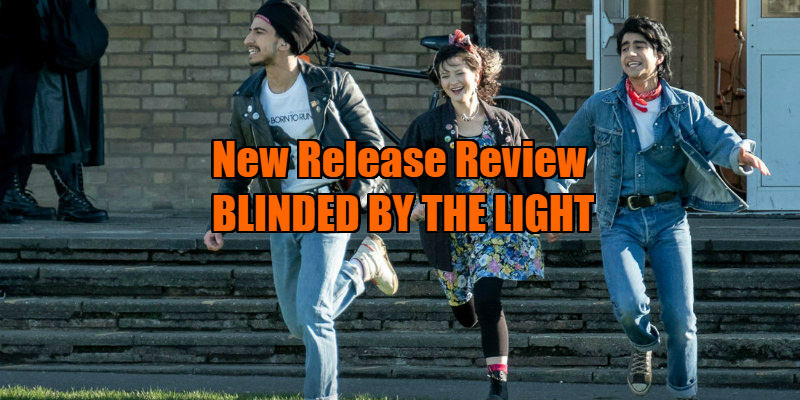 blinded by the light review