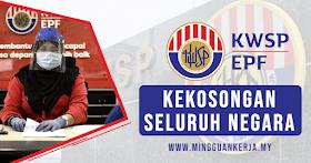 Jawatan Kosong Terkini Kumpulan Wang Simpanan Pekerja (KWSP) Seluruh Malaysia ~ Julai 2021