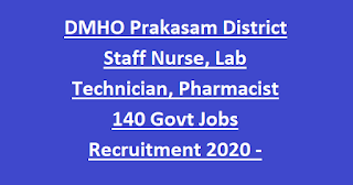 DMHO Prakasam District Staff Nurse, Lab Technician, Pharmacist 140 Govt Jobs Recruitment 2020 -Application Form