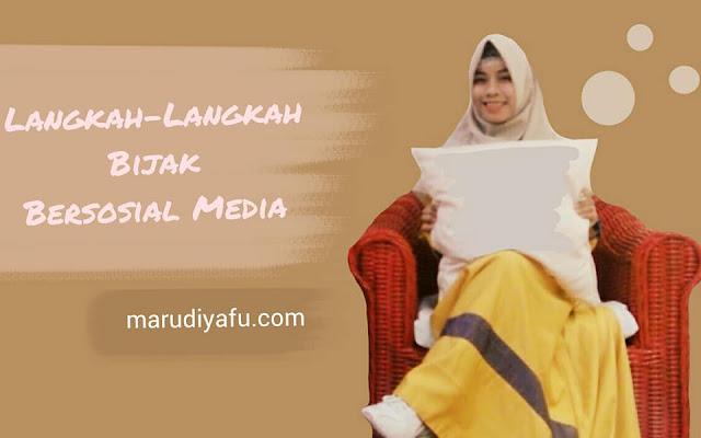 Langkah-Langkah Bijak Bersosial Media