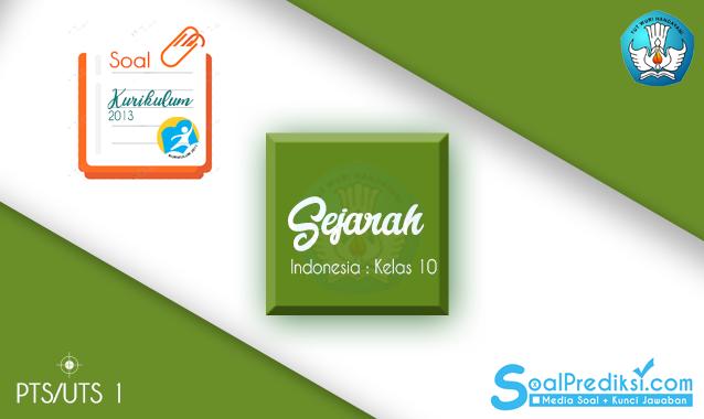 Soal UTS Sejarah Indonesia Kelas 10 Semester 1 2019/2020