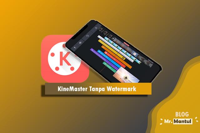 Download App Kinemaster Pro Mod Apk Terbaru 2020