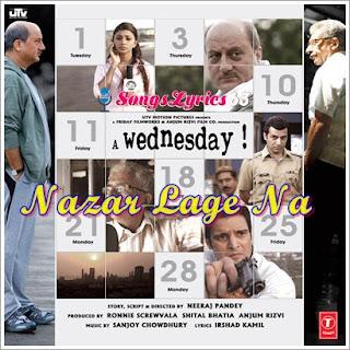 Nazar Lage Na Lyrics A Wednesday [2008]