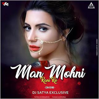 MAN MOHNI RANI RE - REMIX - DJ SATYA EXCLUSIVE