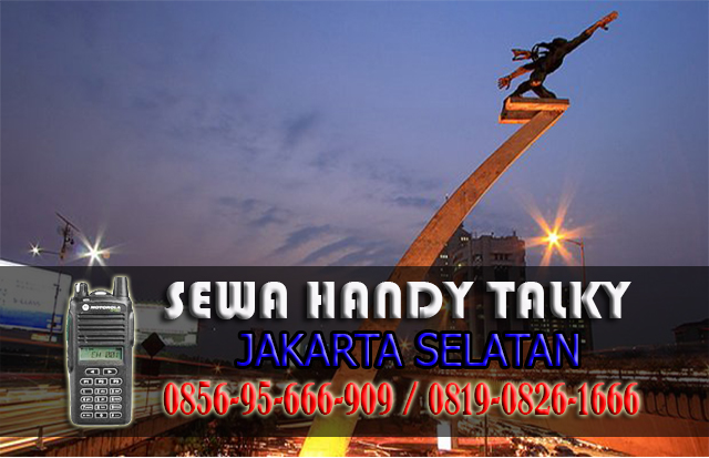 Pusat Sewa HT Rawa Barat Kebayoran Baru Jakarta Selatan Pusat Rental Handy Talky