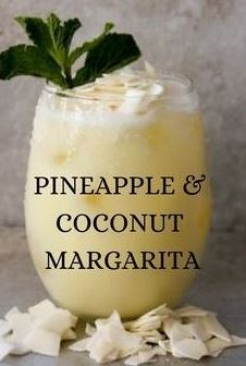 If You Like Pina Coladas, You'll Love a Pineapple Coconut Margarita