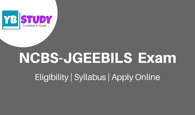 NCBS-JGEEBILS 2021 |  Eligibility | Syllabus | Apply Online