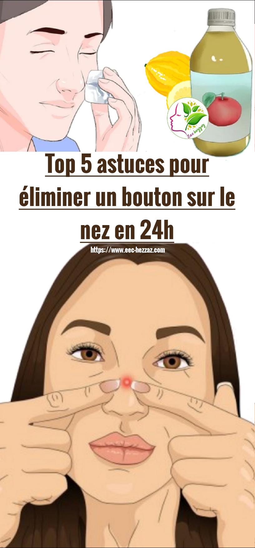 Top 5 astuces pour éliminer un bouton sur le nez en 24h