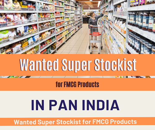 Wanted Super Stockist for FMCG Products in Pan India