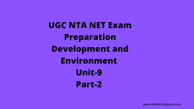UGC NTA NET Exam Preparation: Development and Environment | Unit-9 | Part-2 |